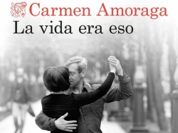 Second edition of 'That Was Life', by Carmen Amoraga, which is included in the best seller lists