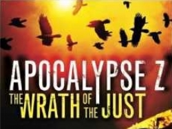 'The Wrath of the Just', last part of the 'Apocalypse Z' trilogy, published in the United States