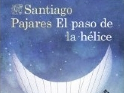 The story behind the story: 'El paso de la hélice' by Santiago Pajares