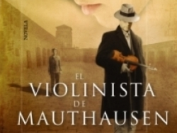 Algaida reissues 'The Violinist of Mauthausen', the best selling novel amongst those awarded with the Ateneo de Sevilla