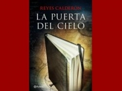 The Door to Heaven, the latest novel by Reyes Calderón, will be on sale the 17th of February